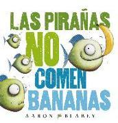 Cover-Bild zu Blabey, Aaron: Las Piranas No Comen Bananas