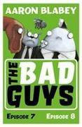 Cover-Bild zu BLABEY, AARON: The Bad Guys: Episode 7&8