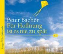 Cover-Bild zu Für Hoffnung ist es nie zu spät von Bachér, Peter