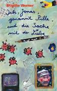Cover-Bild zu Ich, Jonas, genannt Pille, und die Sache mit der Liebe von Werner, Brigitte