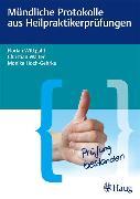 Cover-Bild zu Mündliche Protokolle aus Heilpraktikerprüfungen (eBook) von Wittpahl, Florian