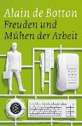 Cover-Bild zu Freuden und Mühen der Arbeit von Botton, Alain de