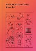 Cover-Bild zu What Adults Don't Know About Art (eBook) von de Botton, Alain (Hrsg.)