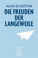 Cover-Bild zu Die Freuden der Langeweile (eBook) von Botton, Alain de