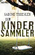 Cover-Bild zu Thiesler, Sabine: Der Kindersammler (eBook)