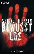 Cover-Bild zu Thiesler, Sabine: Bewusstlos