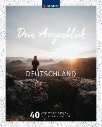 Cover-Bild zu Dein Augenblick Deutschland von KOMPASS-Karten GmbH (Hrsg.)