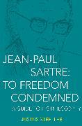 Cover-Bild zu Sartre, Jean-Paul: Jean-Paul Sartre: To Freedom Condemned (eBook)