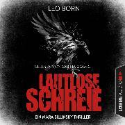 Cover-Bild zu Lautlose Schreie - Ein Mara Billinsky Thriller - Ein Fall für Mara Billinsky 2 (Gekürzt) (Audio Download) von Born, Leo