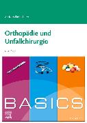 Cover-Bild zu BASICS Orthopädie und Unfallchirurgie von Ficklscherer, Andreas