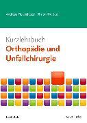 Cover-Bild zu Kurzlehrbuch Orthopädie und Unfallchirurgie von Ficklscherer, Andreas