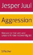 Cover-Bild zu Aggression (eBook) von Juul, Jesper