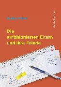 Cover-Bild zu Die ambitionierten Eltern und ihre Feinde (eBook) von Juul, Jesper