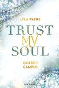 Cover-Bild zu Trust My Soul - Golden-Campus-Trilogie, Band 3 (eBook) von Payne, Lyla