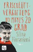 Cover-Bild zu Frischluftvergiftung bei minus 20 Grad (eBook) von Tiuraniemi, Siina