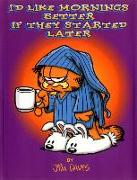 Cover-Bild zu Davis, Jim: I'd Like Mornings Better If They Started Later (eBook)