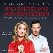 Cover-Bild zu Und erlöse uns von den Blöden von Gruber, Monika