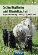 Cover-Bild zu Gutjahr, Axel: Schafhaltung auf Kleinflächen