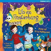 Cover-Bild zu Lott, Anna: Lilo von Finsterburg - Zaubern verboten! (3) Party auf Burg Gipfelgrusel (Audio Download)