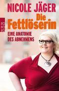 Cover-Bild zu Die Fettlöserin von Jäger, Nicole