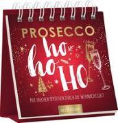 Cover-Bild zu Prosecco HOHOHO. Mit frechen Sprüchen durch die Weihnachtszeit
