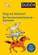 Cover-Bild zu Holzwarth-Raether, Ulrike: Sag es besser! Das Grundschulwörterbuch Synonyme