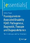 Cover-Bild zu Fluoroquinolone-Associated Disability FQAD: Pathogenese, Diagnostik, Therapie und Diagnosekriterien (eBook) von Pieper, Stefan