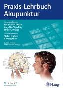 Cover-Bild zu Praxis-Lehrbuch Akupunktur von Hecker, Hans Ulrich (Hrsg.)