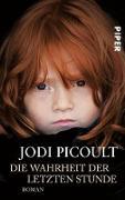 Cover-Bild zu Die Wahrheit der letzten Stunde (eBook) von Picoult, Jodi