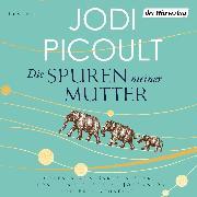 Cover-Bild zu Die Spuren meiner Mutter (Audio Download) von Picoult, Jodi