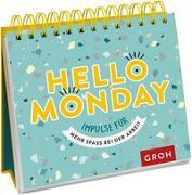 Cover-Bild zu Hello Monday - Impulse für mehr Spaß bei der Arbeit von Groh Redaktionsteam (Hrsg.)