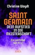 Cover-Bild zu SAINT GERMAIN. Dein Aufstieg in die Meisterschaft von Woydt, Christine