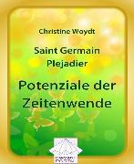 Cover-Bild zu Saint Germain - Plejadier: Potenziale der Zeitenwende (eBook) von Woydt, Christine