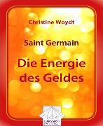 Cover-Bild zu Saint Germain Die Energie des Geldes (eBook) von Woydt, Christine