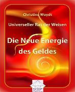 Cover-Bild zu Universeller Rat der Weisen: Die Neue Energie des Geldes (eBook) von Woydt, Christine