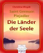 Cover-Bild zu Saint Germain - Plejadier: Die Länder der Seele (eBook) von Woydt, Christine