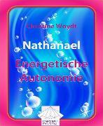 Cover-Bild zu Nathanael Energetische Autonomie (eBook) von Woydt, Christine