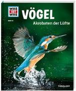 Cover-Bild zu Werdes, Alexandra: WAS IST WAS Band 40 Vögel. Akrobaten der Lüfte