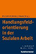 Cover-Bild zu Handlungsfeldorientierung in der Sozialen Arbeit (eBook) von Schwab, Jürgen E. (Hrsg.)