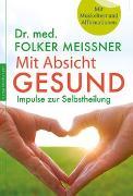 Cover-Bild zu Mit Absicht gesund von Meißner, Folker