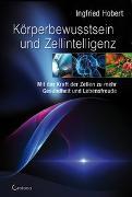 Cover-Bild zu Körperbewusstsein und Zellintelligenz von Hobert, Ingfried