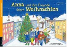 Cover-Bild zu Sigg, Stephan: Anna und ihre Freunde feiern Weihnachten