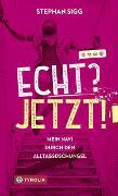 Cover-Bild zu Sigg, Stephan: Echt? Jetzt!