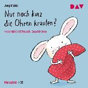 Cover-Bild zu Mühle, Jörg: Nur noch kurz die Ohren kraulen? Hasenkinds Mitmach-Geschichten (Audio Download)