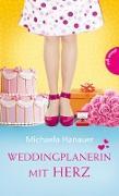 Cover-Bild zu Hanauer, Michaela: Weddingplanerin mit Herz (eBook)