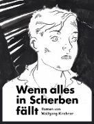 Cover-Bild zu Wenn alles in Scherben fällt (eBook) von Kirchner, Wolfgang