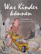Cover-Bild zu Was Kinder können (eBook) von Kirchner, Wolfgang