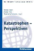 Cover-Bild zu Katastrophen - Perspektiven (eBook) von Reder, Michael (Hrsg.)