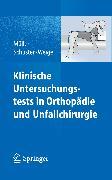Cover-Bild zu Klinische Untersuchungstests in Orthopädie und Unfallchirurgie (eBook) von Müller, Franz Josef