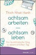 Cover-Bild zu Thich Nhat Hanh: achtsam arbeiten achtsam leben